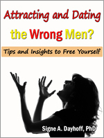Attracting and Dating the Wrong Men? Tips and Insights to Free Yourself