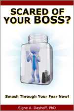 Scared Of Your Boss? Smash Through Your Fear Now!